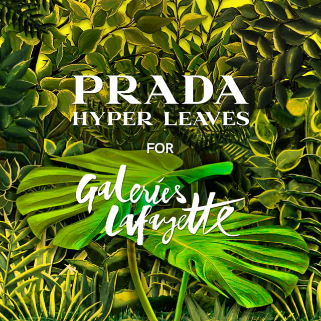 PRADA HYPER LEAVES GALERIES LAFAYETTE PARIS HAUSSMANN 14 January – 10 February 2020