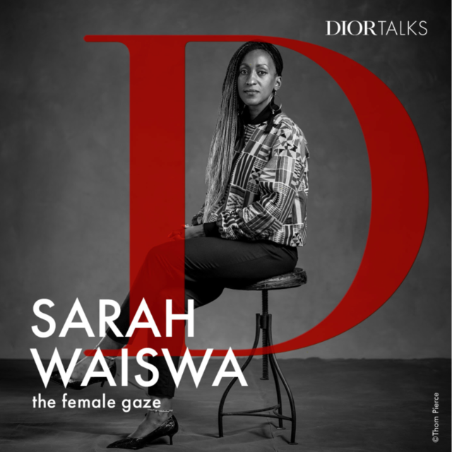 DIOR PRESENTS A NEW EPISODE OF THE FEMALE GAZE WITH SARAH WAISWA